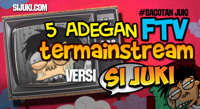 5 adegan FTV terMainstream !!