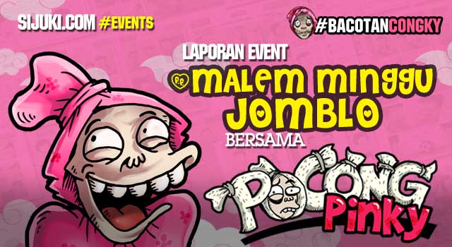 Event : #MalemMingguJomblo si Congky